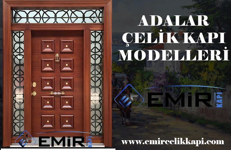 Adalar Çelik Kapı Heybeliada Çelik Kapı Modelleri Kınalıada Çelik Kapı Fiyatları 2021 İstanbul Çelik Kapı