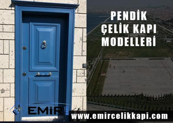 Pendik Çelik Kapı Çelik Kapı Firmaları Pendik Çelik Kapı Modelleri İstanbul Çelik Kapı